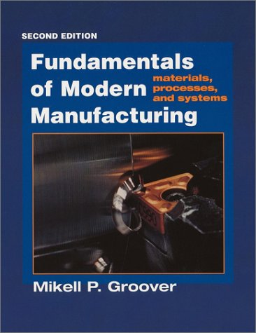 Fundamentals of Modern Manufacturing Materials, Processes, and Systems 2nd 2002 (Revised) edition cover