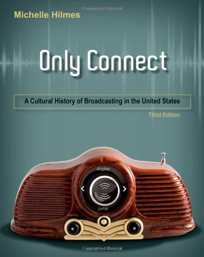 Only Connect A Cultural History of Broadcasting in the United States 3rd 2011 edition cover