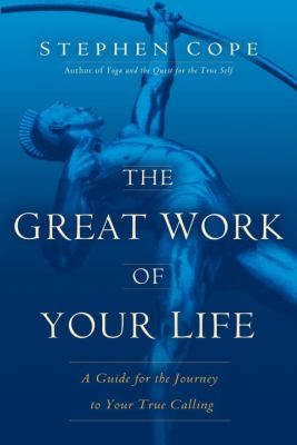 Great Work of Your Life A Guide for the Journey to Your True Calling  2012 edition cover