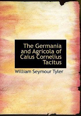 The Germania and Agricola of Caius Cornelius Tacitus:   2008 edition cover