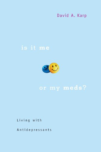 Is It Me or My Meds? Living with Antidepressants  2006 9780674025516 Front Cover