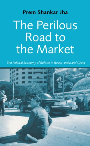 Perilous Road to the Market The Political Economy of Reform in Russia, India, and China  2002 9780745318516 Front Cover