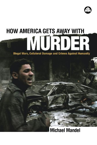 How America Gets Away with Murder Illegal Wars, Collateral Damage and Crimes Against Humanity  2003 9780745321516 Front Cover