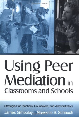 Using Peer Mediation in Classrooms and Schools Strategies for Teachers, Counselors, and Administrators  2000 9780761976516 Front Cover