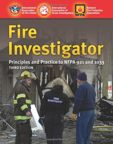 Fire Investigator Principles and Practice to NFPA 921 and 1033 3rd 2012 (Revised) edition cover