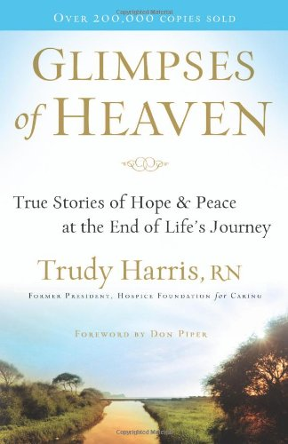 Glimpses of Heaven True Stories of Hope and Peace at the End of Life's Journey  2008 edition cover