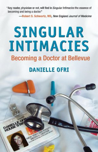 Singular Intimacies Becoming a Doctor at Bellevue  2009 edition cover