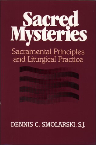 Sacred Mysteries Sacramental Principles and Liturgical Practice N/A 9780809135516 Front Cover