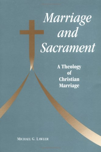 Marriage and Sacrament A Theology of Christian Marriage N/A edition cover