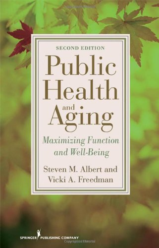 Public Health and Aging Maximizing Function and Well-Being 2nd 2009 edition cover