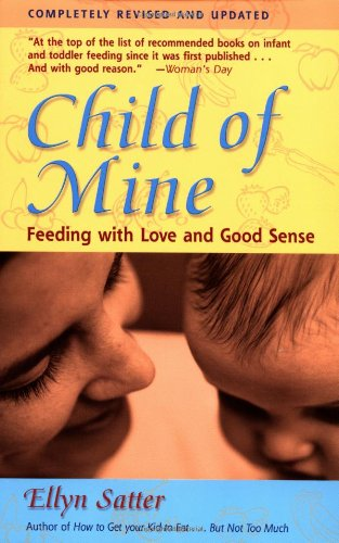 Child of Mine Feeding with Love and Good Sense 3rd 2000 (Revised) edition cover