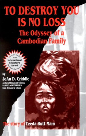 To Destroy You Is No Loss : The Odyssey of a Cambodian Family 1st 2005 (Revised) 9780963220516 Front Cover