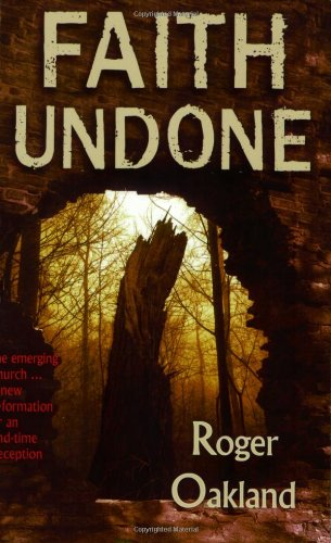 Faith Undone The Emerging Church... a New Reformation or an End-Time Deception  2007 edition cover