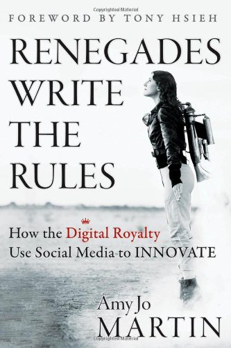 Renegades Write the Rules How the Digital Royalty Use Social Media to Innovate  2012 edition cover