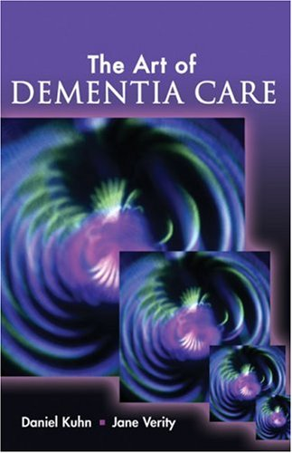 Art of Dementia Care   2008 9781401899516 Front Cover