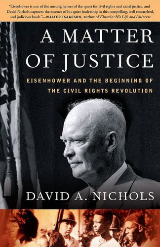 Matter of Justice Eisenhower and the Beginning of the Civil Rights Revolution N/A edition cover