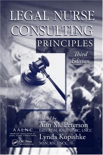 Legal Nurse Consulting Principles  3rd 2010 (Revised) edition cover