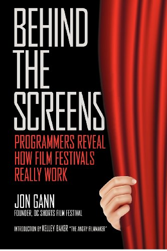 Behind the Screens: Programmers Reveal How Film Festivals Really Work   2012 edition cover