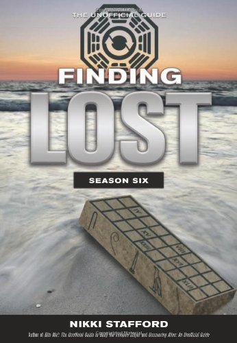 Finding Lost, Season 6 The Unofficial Guide  2010 9781550229516 Front Cover