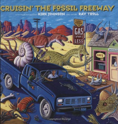 Cruisin' the Fossil Freeway   2007 9781555914516 Front Cover