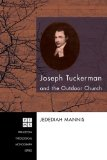 Joseph Tuckerman and the Outdoor Church  N/A 9781556355516 Front Cover