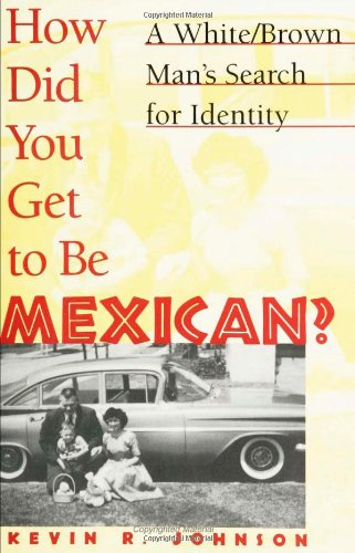 How Did You Get to Be Mexican? A White/Brown Man's Search for Identity N/A edition cover