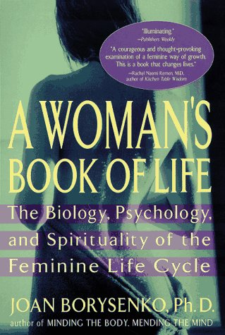 Woman's Book of Life Biology, Psychology, and Spirituality of the Feminine Life Cycle N/A edition cover