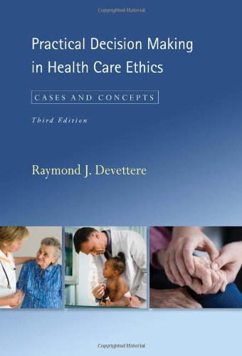 Practical Decision Making in Health Care Ethics Cases and Concepts 3rd 2010 (Revised) edition cover