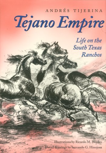Tejano Empire Life on the South Texas Ranchos N/A edition cover