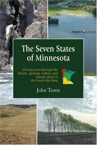 Seven States of Minnesota Driving Tours Through the History, Geology, Culture and Natural Glory of the North Star State  2007 edition cover