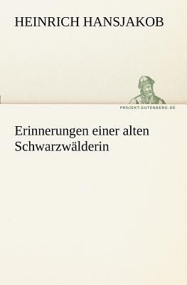 Erinnerungen Einer Alten Schwarzw�lderin  N/A 9783842405516 Front Cover