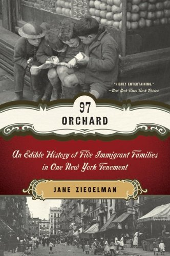 97 Orchard An Edible History of Five Immigrant Families in One New York Tenement N/A edition cover