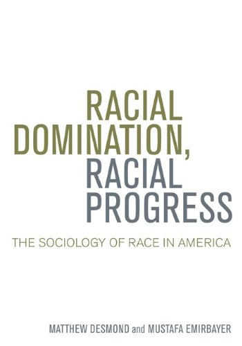 Racial Domination, Racial Progress The Sociology of Race in America  2011 edition cover