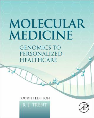 Molecular Medicine Genomics to Personalized Healthcare 4th 2012 edition cover