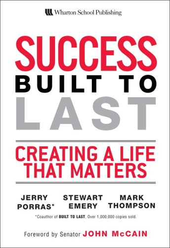 Success Built to Last Creating a Life That Matters  2007 edition cover