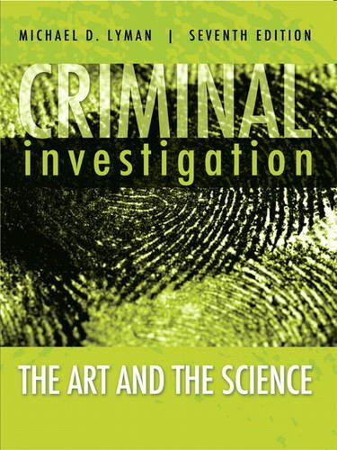 Criminal Investigation The Art and the Science 7th 2014 9780133008517 Front Cover