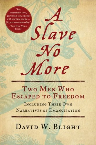 Slave No More Two Men Who Escaped to Freedom, Including Their Own Narratives of Emancipation  2007 edition cover