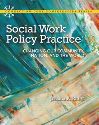 Social Work Policy Practice Changing Our Community, Nation, and the World  2013 (Revised) edition cover
