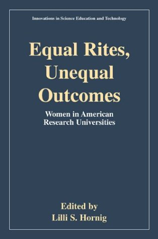 Equal Rites, Unequal Outcomes Women in American Research Universities  2003 9780306473517 Front Cover