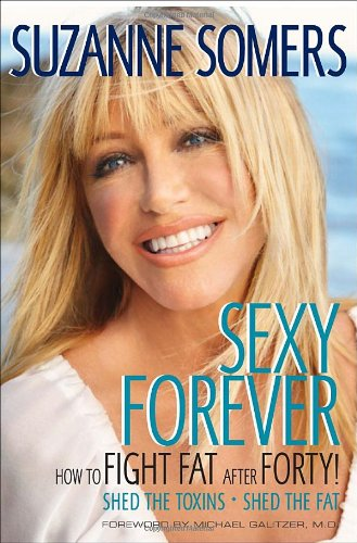 Sexy Forever How to Fight Fat after Forty  2010 edition cover