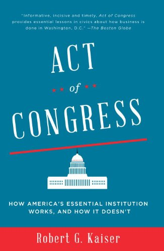 Act of Congress How America's Essential Institution Works, and How It Doesn't  2014 edition cover
