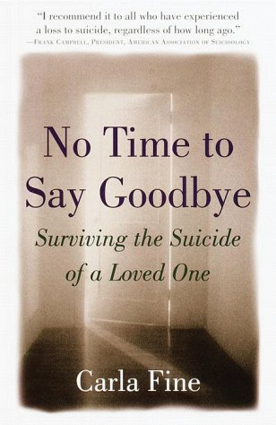 No Time to Say Goodbye Surviving the Suicide of a Loved One  2000 edition cover
