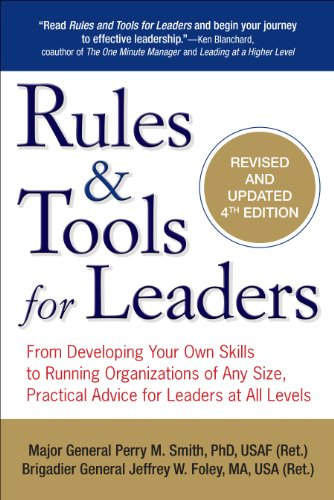 Rules and Tools for Leaders From Developing Your Own Skills to Running Organizations of Any Size, Practical Advice for Leaders at All Levels 4th 2015 edition cover