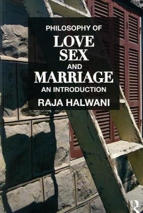 Philosophy of Love Sex and Marriage An Introduction  2010 edition cover