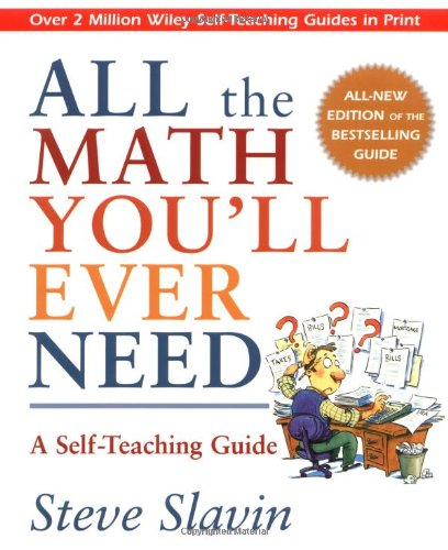 All the Math You'll Ever Need  2nd 1999 (Revised) edition cover