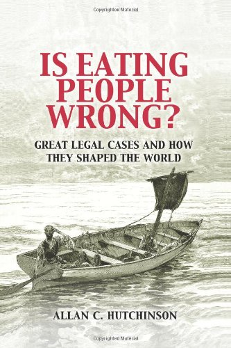 Is Eating People Wrong? Great Legal Cases and How They Shaped the World  2010 edition cover