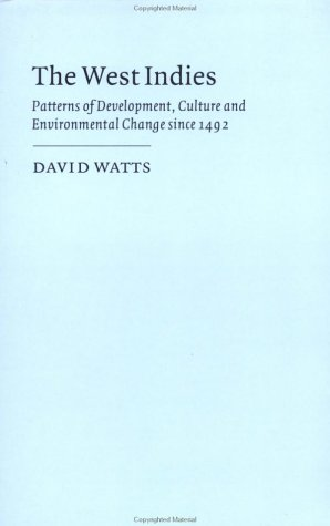 West Indies Patterns of Development, Culture and Environmental Change since 1492 N/A edition cover