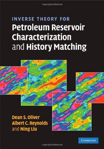 Inverse Theory for Petroleum Reservoir Characterization and History Matching   2008 9780521881517 Front Cover