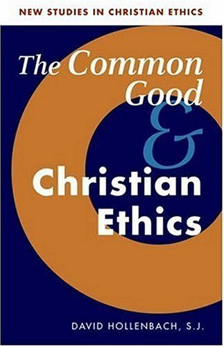 Common Good and Christian Ethics   2002 edition cover