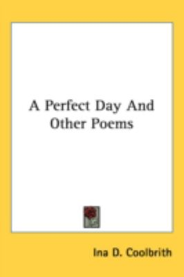 Perfect Day and Other Poems  N/A 9780548525517 Front Cover